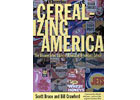 <I>Cerealizing America</I> by Scott Bruce and Bill Crawford