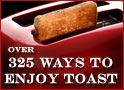 Over 325 Ways To Enjoy Toast