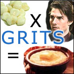 Tom Cruise And Hominy Grits