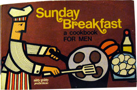 Sunday Breakfast: A Cookbook For Men