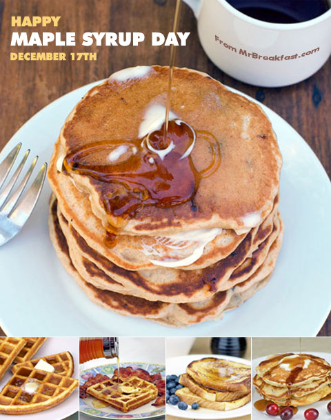 Maple Syrup Day is December 17th