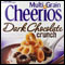 Dark Chocolate Crunch Cheerios