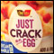 Just Crack An Egg